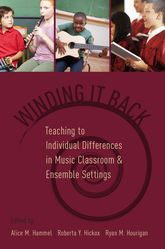 Winding It BackTeaching to Individual Differences in Music Classroom and Ensemble Settings