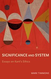 Significance and SystemEssays on Kant's Ethics