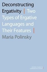 Deconstructing ErgativityTwo Types of Ergative Languages and Their Features