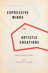 Expressive Minds and Artistic CreationsStudies in Cognitive Poetics