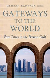Gateways to the WorldPort Cities in the Persian Gulf