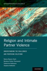 Religion and Intimate Partner ViolenceUnderstanding the Challenges and Proposing Solutions