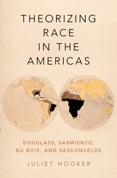 Theorizing Race in the AmericasDouglass, Sarmiento, Du Bois, and Vasconcelos