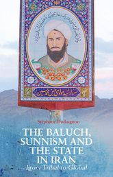 The Baluch, Sunnism and the State in Iran: From Tribal to Global