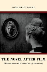 The Novel after FilmModernism and the Decline of Autonomy