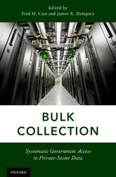 Bulk Collection: Systematic Government Access to Private-Sector Data