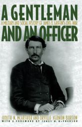 """A Gentleman and an Officer""A Military and Social History of James B. Griffin's Civil War"
