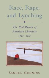 Rape, Race, and Lynching: The Red Record of American Literature, 1890–1912