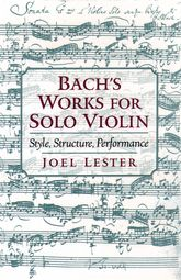 Bach's Works for Solo ViolinStyle, Structure, Performance