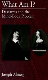 What Am I?Descartes and the Mind-Body Problem