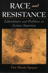 Race and ResistanceLiterature and Politics in Asian America