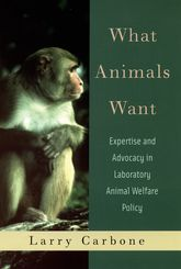 What Animals WantExpertise and Advocacy in Laboratory Animal Welfare Policy