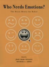 Who Needs Emotions?The brain meets the robot