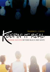 Keepin' It Real: School Success Beyond Black and White