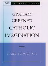 Graham Greene's Catholic Imagination
