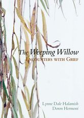 The Weeping WillowEncounters with Grief