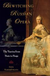Bewitching Russian OperaThe Tsarina from State to Stage