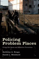 Policing Problem Places: Crime Hot Spots and Effective Prevention