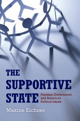 The Supportive StateFamilies, Government, and America's Political Ideals