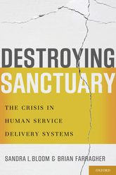 Destroying SanctuaryThe Crisis in Human Service Delivery Systems