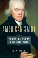 American Saint Francis Asbury and the Methodists
