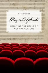 Mozart's GhostsHaunting the Halls of Musical Culture