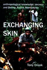 Anthropological Knowledge, Secrecy and Bolivip, Papua New Guinea: Exchanging Skin