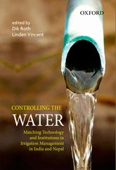 Controlling the Water: Matching Technology and Institutions in Irrigation Management in India and Nepal