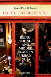 Café Culture in PuneBeing Young and Middle Class in Urban India