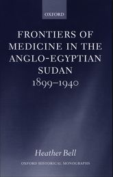 Frontiers of Medicine in the Anglo-Egyptian Sudan, 1899–1940