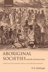 Aboriginal Societies and the Common Law: A History of Sovereignty, Status, and Self-Determination
