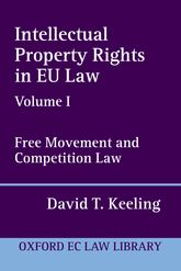 Intellectual Property Rights in EU Law Volume I: Free Movement and Competition Law
