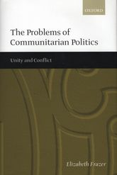 The Problems of Communitarian Politics: Unity and Conflict