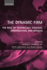 The Dynamic FirmThe Role of Technology, Strategy, Organization, and Regions