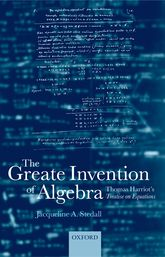 The Greate Invention of AlgebraThomas Harriot's Treatise on equations