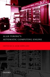 Alan Turing's Automatic Computing EngineThe Master Codebreaker's Struggle to build the Modern Computer