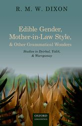 Edible Gender, Mother-in-Law Style, and Other Grammatical WondersStudies in Dyirbal, Yidiñ, and Warrgamay