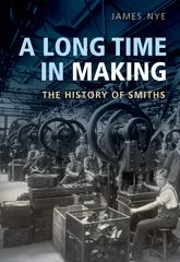 A Long Time in MakingThe History of Smiths