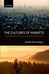 The Cultures of MarketsThe Political Economy of Climate Governance