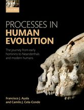 Processes in Human EvolutionThe journey from early hominins to Neandertals and Modern Humans