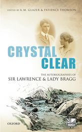 Crystal ClearThe Autobiographies of Sir Lawrence and Lady Bragg