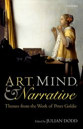 Art, Mind, and NarrativeThemes from the Work of Peter Goldie