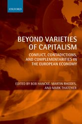 Beyond Varieties of Capitalism: Conflict, Contradictions, and Complementarities in the European Economy