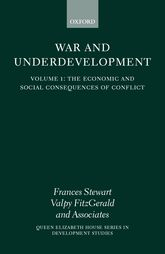 War and UnderdevelopmentVolume 1: The Economic and Social Consequences of Conflict