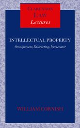 Intellectual Property: Omnipresent, Distracting, Irrelevant?