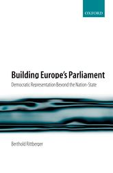 Building Europe's ParliamentDemocratic Representation Beyond the Nation State