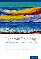 Dynamic ThinkingA Primer on Dynamic Field Theory