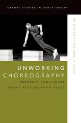 Unworking ChoreographyThe Notion of the Work in Dance