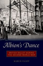 Albion's DanceBritish Ballet during the Second World War