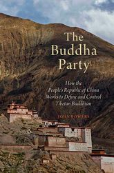 The Buddha PartyHow the People's Republic of China Works to Define and Control Tibetan Buddhism